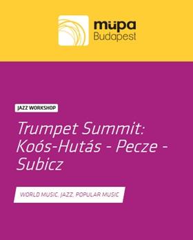 TrumpetSummit: Koós-Hutás-Pecze-Subicz